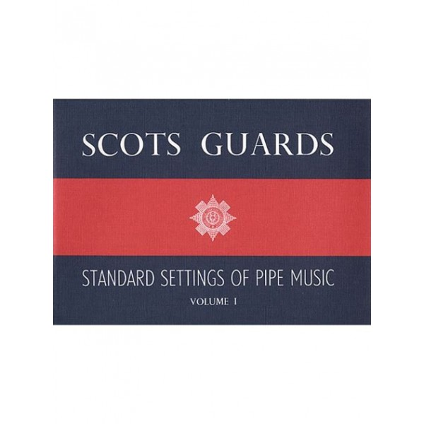 Scots Guards Tome I